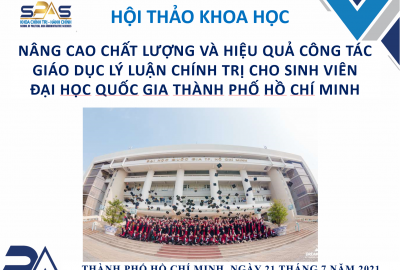 """HỘI THẢO KHOA HỌC """"Nâng cao chất lượng và hiệu quả công tác giáo dục lý luận chính trị cho sinh viên Đại học Quốc gia Thành phố Hồ Chí Minh"""""""